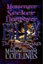The Complete Billy Saga ebook by Michaelbrent Collings