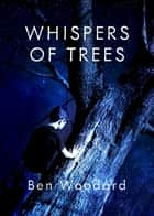 Whispers of Trees ebook by