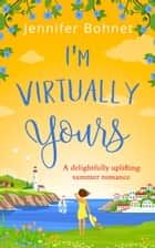 I'm Virtually Yours ebook by Jennifer Bohnet