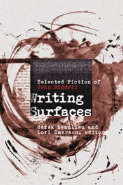 Writing Surfaces - Selected Fiction of John Riddell ebook by John Riddell,derek beaulieu,Lori Emerson