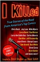 I Killed ebook by Ritch Shydner,Mark Schiff