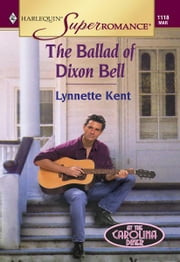 The Ballad of Dixon Bell ebook by Lynnette Kent