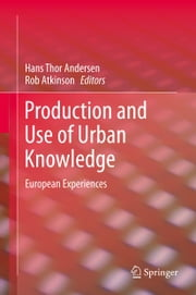 Production and Use of Urban Knowledge - European Experiences ebook by