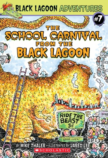 The School Carnival from the Black Lagoon (Black Lagoon Adventures #7) ebook by Mike Thaler