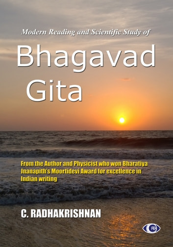 Bhagavad Gita: Modern Reading and Scientific Study ebook by C Radhakrishnan