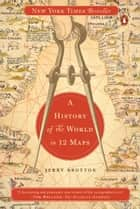 A History of the World in 12 Maps eBook by Jerry Brotton