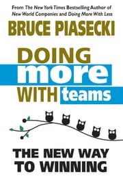 Doing More With Teams - The New Way To Winning ebook by Bruce Piasecki