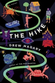 The Hike - A Novel ebook by Drew Magary