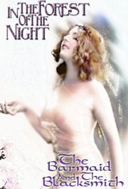 In The Forest of the Night & Barmaid & The Blacksmith ebook by Lizbeth Dusseau