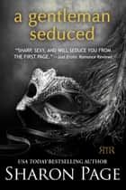 A Gentleman Seduced ebook by Sharon Page