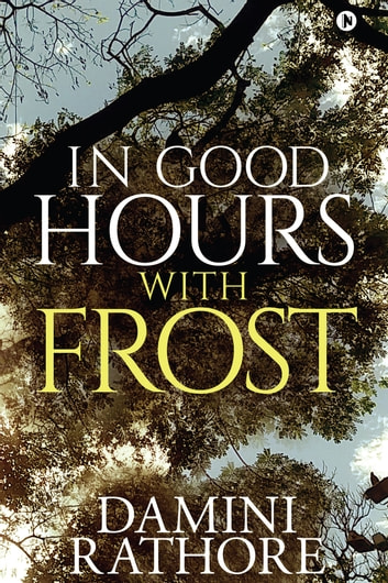 IN GOOD HOURS WITH FROST ebook by Damini Rathore