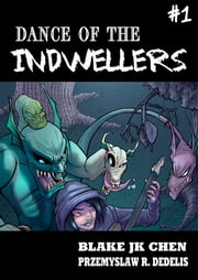 Dance of the Indwellers #1 (Paranormal Fantasy Manga Comic) ebook by Blake J.K. Chen