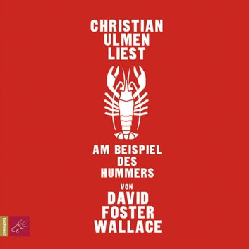 Am Beispiel des Hummers audiobook by David Foster Wallace