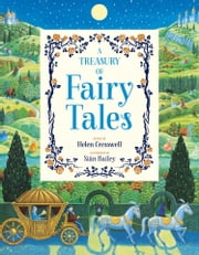 A Treasury of Fairy Tales ebook by Helen Cresswell,Sian Bailey