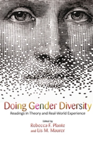 Doing Gender Diversity - Readings in Theory and Real-World Experience ebook by Rebecca F. Plante,Lis M. Mau