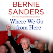Where We Go from Here - Two Years in the Resistance sesli kitap by Bernie Sanders