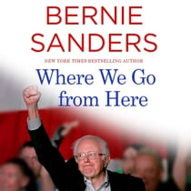 Where We Go from Here - Two Years in the Resistance audiobook by Bernie Sanders, Bernie Sanders