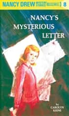 Nancy Drew 08: Nancy's Mysterious Letter ebook by Carolyn Keene