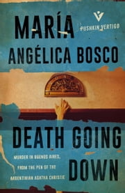 Death Going Down ebook by María Angélica Bosco,Lucy Greaves