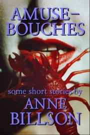 Amuse-Bouches ebook by Anne Billson