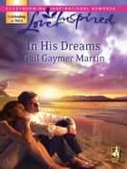In His Dreams ebook by Gail Gaymer Martin