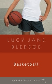 Basketball ebook by Lucy Jane Bledsoe