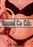 Bound Co-Eds ebook by J.M. Christopher