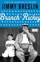 Branch Rickey - A Life ebook by Jimmy Breslin