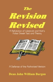 The Revision Revised ebook by Burgon, Dean John William