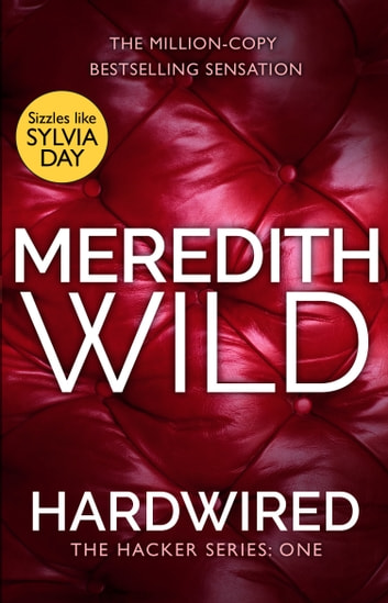 Hardwired - (The Hacker Series, Book 1) ebook by Meredith Wild