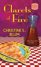 Clarets of Fire ebook by Christine E. Blum
