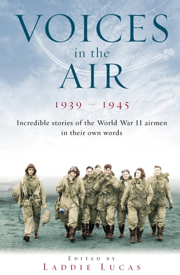 Voices In The Air 1939-1945 ebook by Laddie Lucas