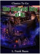 The Emerald City of Oz ekitaplar by L. Frank Baum