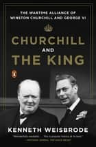 Churchill and the King ebook by Kenneth Weisbrode