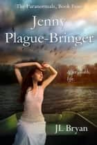 Jenny Plague-Bringer ebook by JL Bryan