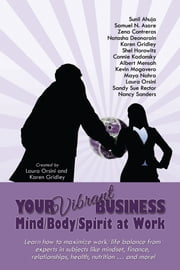 Your Vibrant Business: Mind/Body/Spirit at Work ebook by Laura Orsini