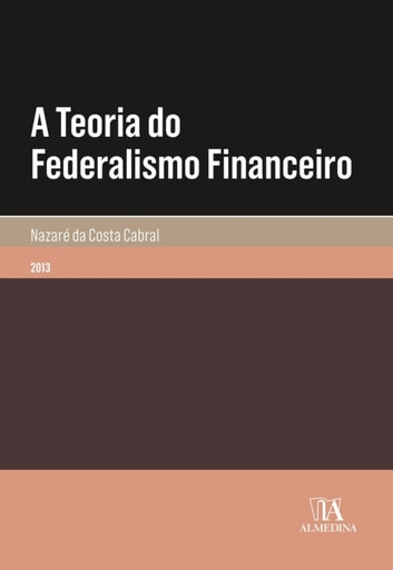 A Teoria do Federalismo Financeiro ebook by