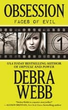 Obsession (The Faces of Evil 1) - Faces of Evil 1 ekitaplar by Debra Webb
