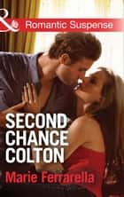 Second Chance Colton (Mills & Boon Romantic Suspense) (The Coltons of Oklahoma, Book 5) eBook by Marie Ferrarella