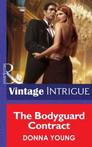 The Bodyguard Contract (Mills & Boon Intrigue) ebook by Donna Young