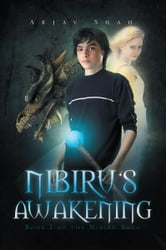Nibiru's Awakening - Book I of the Nibiru Saga ebook by Arjav Shah