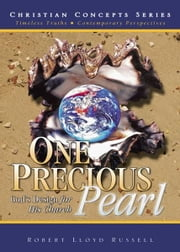 One Precious Pearl: God's Design for His Church ebook by Robert Lloyd Russell