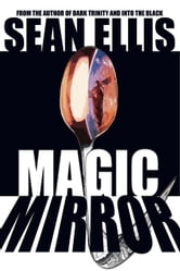 Magic Mirror ebook by Sean Ellis