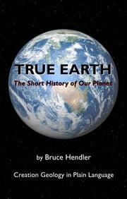 True Earth: The Short History of Our Planet Part 1 ebook by Bruce Hendler