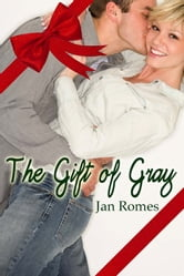 The Gift of Gray ebook by Jan Romes