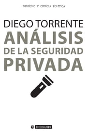 Análisis de la seguridad privada ebook by Diego Torrente Robles