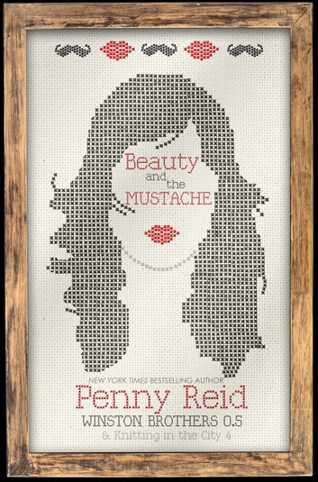 Beauty and the Mustache ebook by Penny Reid