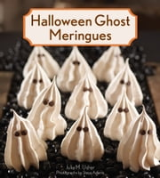 Halloween Ghost Meringue ebook by Julia M. Usher