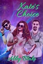 Kate's Choice ebook by Abby Blake