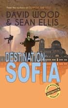 Destination: Sofia - Dane Maddock Destination Adventure, #3 ebook by